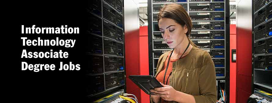 A woman with her associate in IT degree working in a computer server room and the text Information Technology Associate Degree Jobs